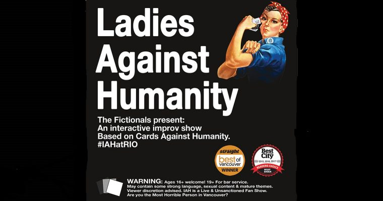 The Fictionals present Ladies Against Humanity
